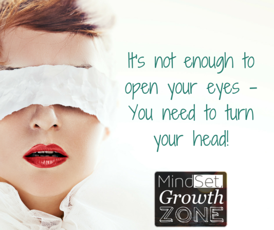 It's not enough to open your eyes - You need to turn your head!