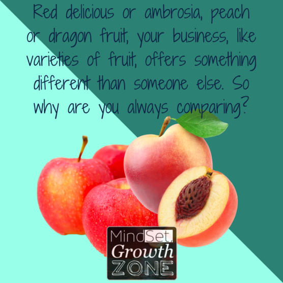 Red delicious or ambrosia, peach or dragon fruit, your business, like varieties of fruit, is not comparable to others!